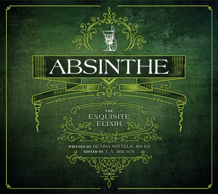 Absinthe The Exquisite Elixer
